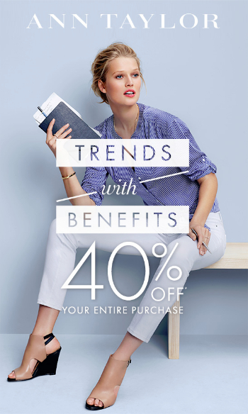 Coupon for: Ann Taylor, Trends with benefits