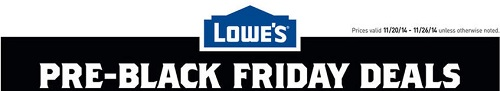 Coupon for: Lowe's, Pre-Black Friday 2014 SALE ...