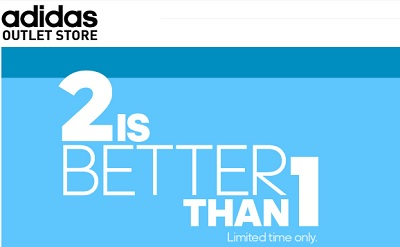 Coupon for: adidas outlet stores, 2 is better than 1