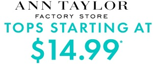 Coupon for: Ann Taylor Factory, All tops with discount