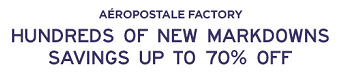 Coupon for: Aéropostale Factory, Hundreds of new markdowns